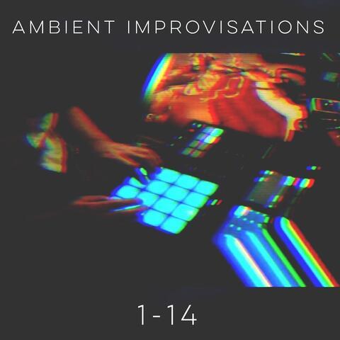Ambient Improvisations 1-14