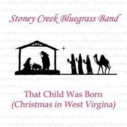 That Child Was Born (Christmas in West Virginia)