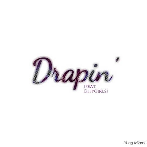 Drapin' (feat. Citygirls)