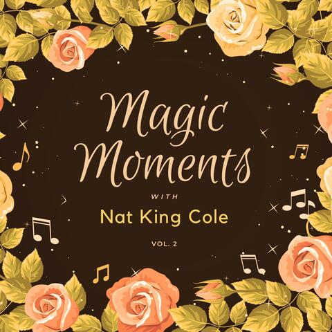 Magic Moments with Nat King Cole, Vol. 2