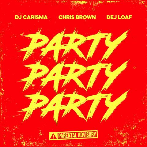Party Party Party (feat. Chris Brown & Dej Loaf)