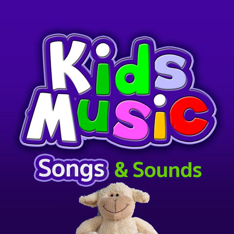 Kids Music Songs & Sounds