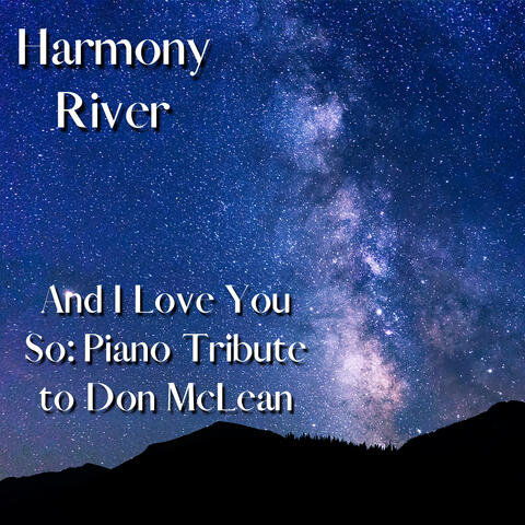 And I Love You So: Piano Tribute to Don McLean
