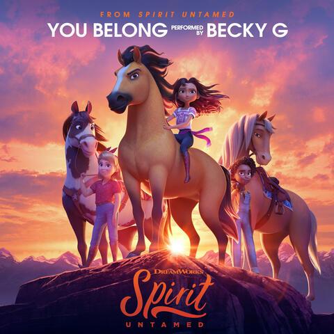 You Belong (from Spirit Untamed)