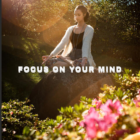Focus On Your Mind