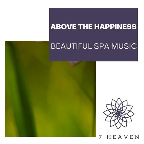 Above The Happiness - Beautiful Spa Music