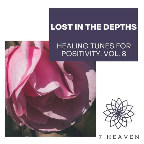 Lost In The Depths - Healing Tunes For Positivity, Vol. 8