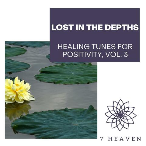 Lost In The Depths - Healing Tunes For Positivity, Vol. 3