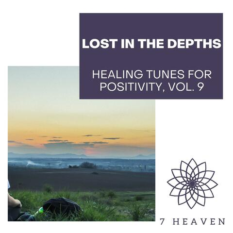 Lost In The Depths - Healing Tunes For Positivity, Vol. 9