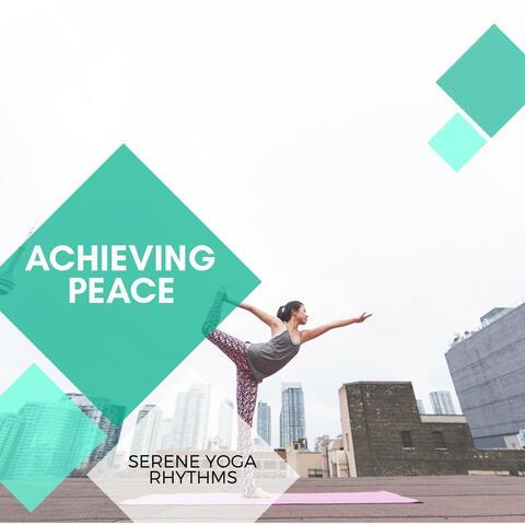 Achieving Peace - Serene Yoga Rhythms