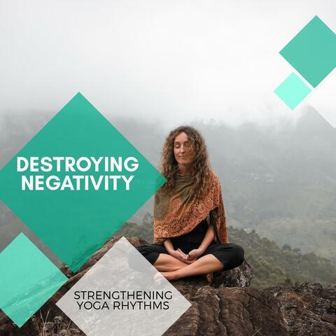 Destroying Negativity - Strengthening Yoga Rhythms