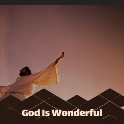 God Is Wonderful