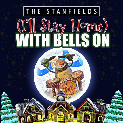 (I'll Stay Home) With Bells On