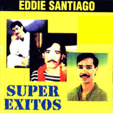 Eddie Santiago Super Éxitos