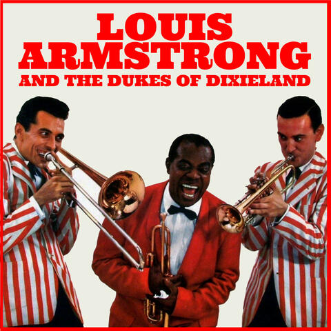 Louie Armstrong and the Dukes of Dixieland