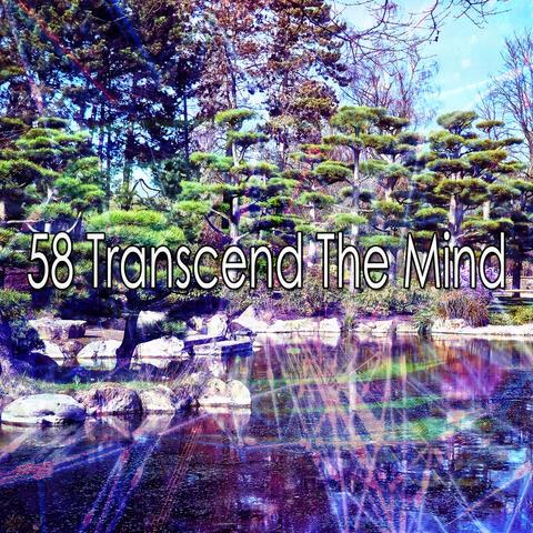 58 Transcend the Mind