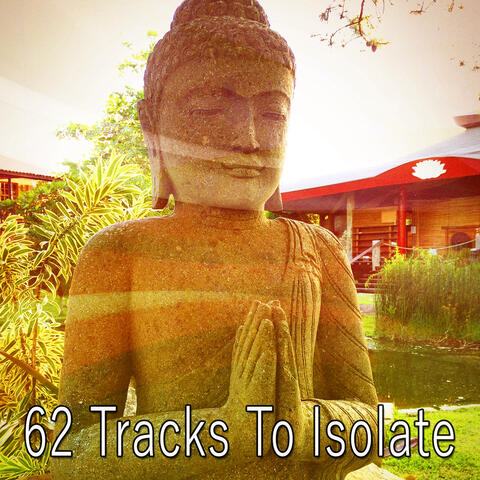 62 Tracks to Isolate