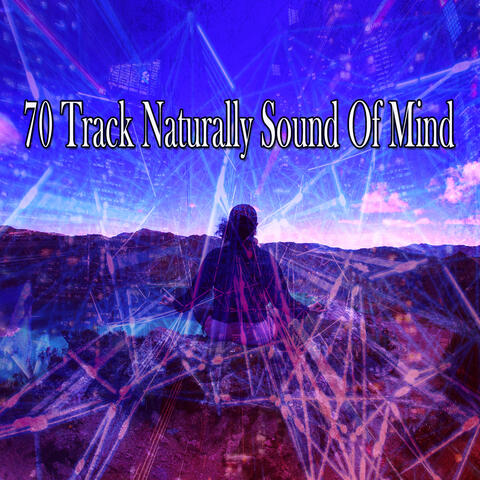 70 Track Naturally Sound of Mind