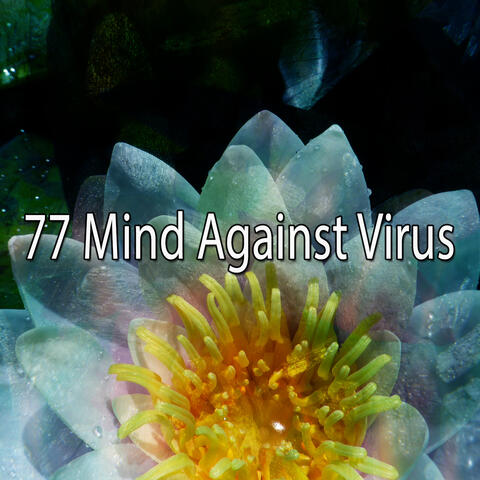 77 Mind Against Virus