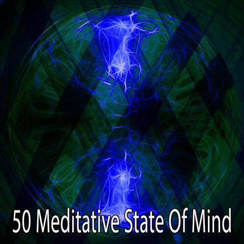 50 Meditative State of Mind