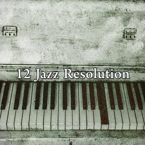 12 Jazz Resolution