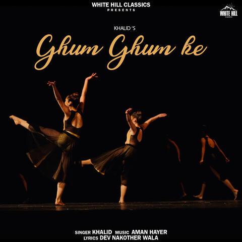 Ghum Ghum Ke