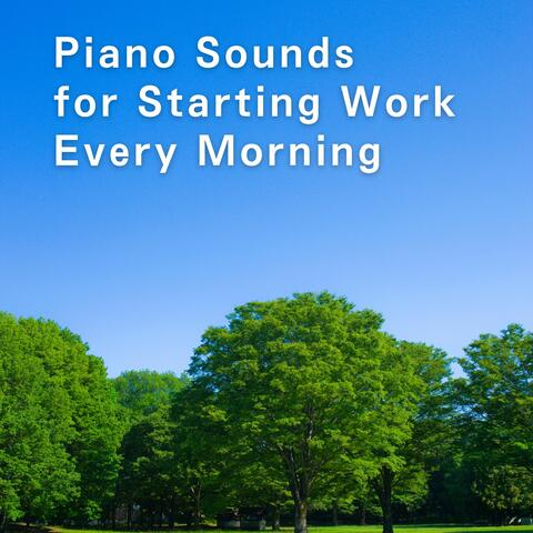 Piano Sounds for Starting Work Every Morning