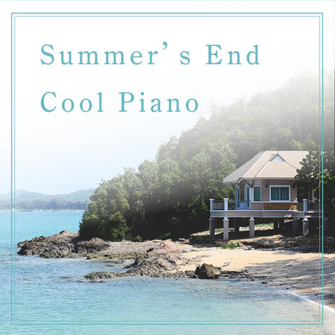 Summer's End: Cool Piano