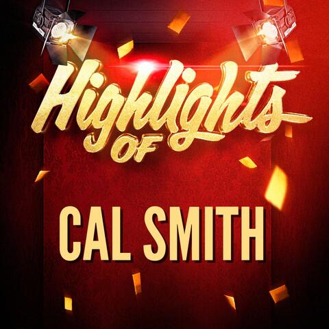 Highlights of Cal Smith