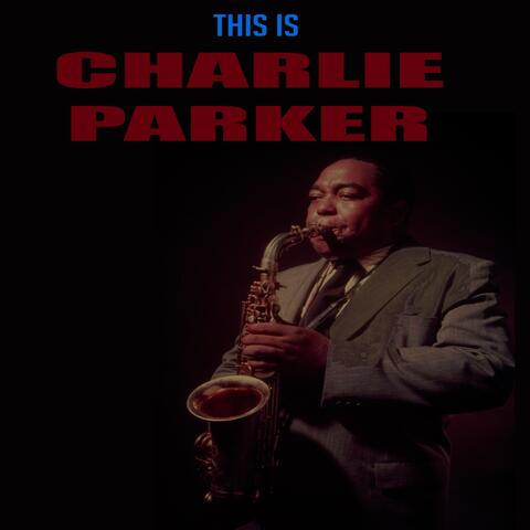 This Is Charlie Parker