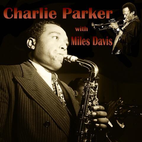 Charlie Parker with. Miles Davis