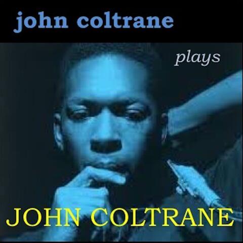 John Coltrane plays John Coltrane