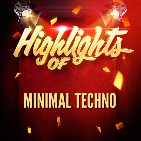 Highlights of Minimal Techno