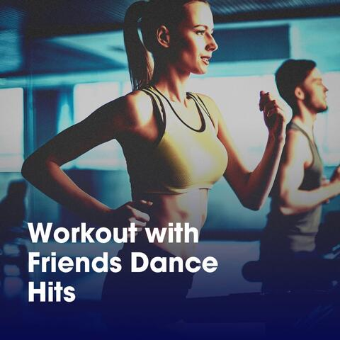 Workout with Friends Dance Hits