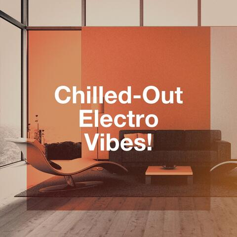 Chilled-Out Electro Vibes!