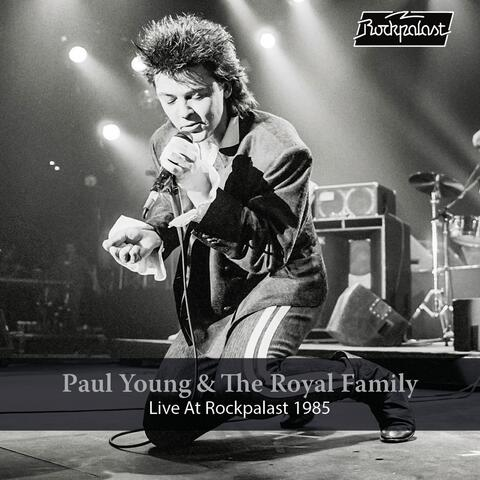 Paul Young & The Royal Family: Live at Rockpalast