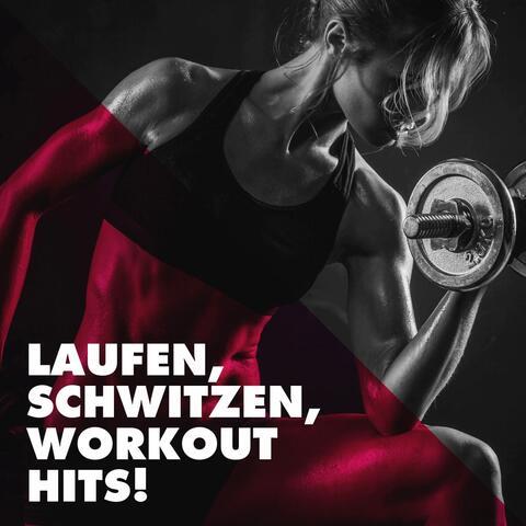 Laufen, Schwitzen, Workout Hits!