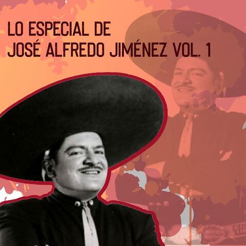 Lo Especial de José Alfredo Jiménez, Vol. 1