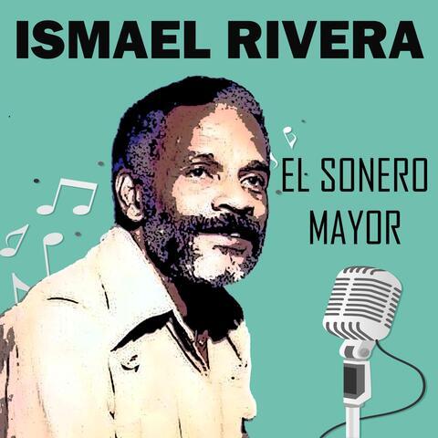 Ismael Rivera-el Sonero Mayor