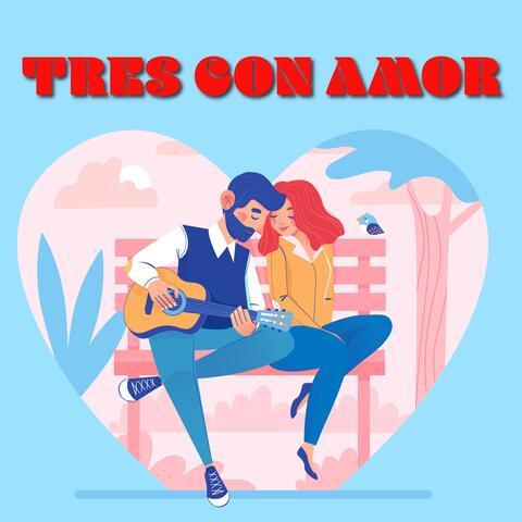 Tres Con Amor