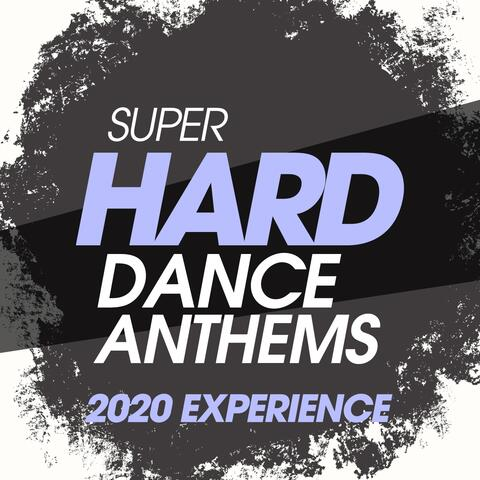 Super Hard Dance Anthems 2020 Experience
