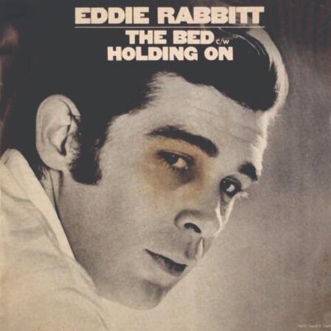 Eddie Rabbitt - The Bed_Holding On