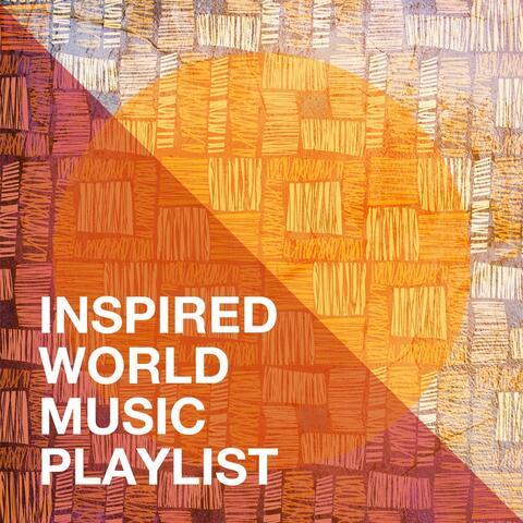 Inspired World Music Playlist