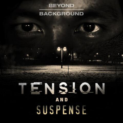 Beyond Background: Tension & Suspense