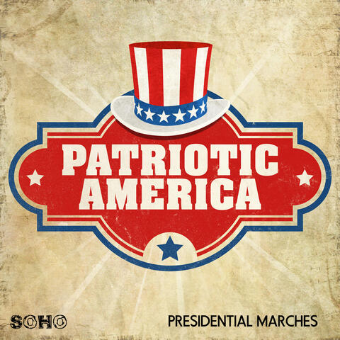 Patriotic America: Presidential Marches