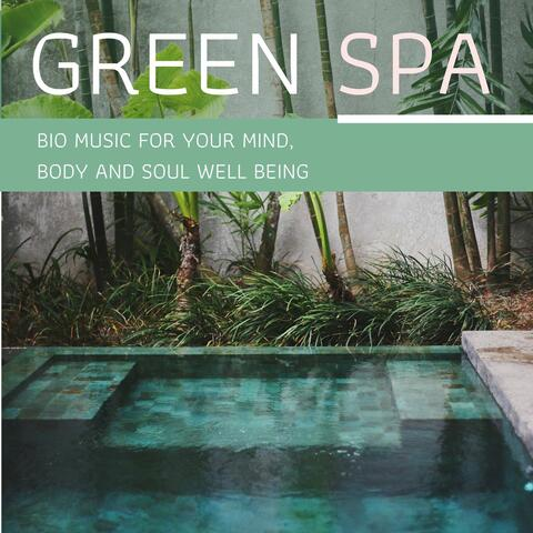 Green Spa - Bio Music for your Mind, Body and Soul Well Being