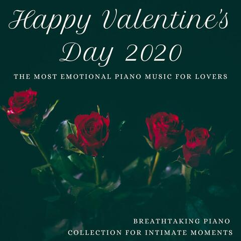 Happy Valentine's Day 2020: The Most Emotional Piano Music for Lovers, Breathtaking Piano Collection for Intimate Moments