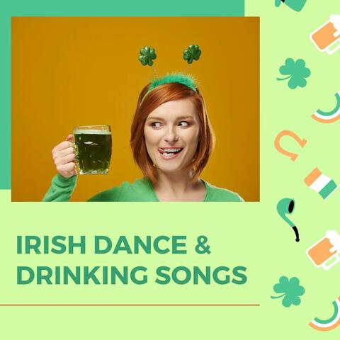 Irish Dance & Drinking Songs: St Patrick's Day Celebration Music for Drinking with Friends