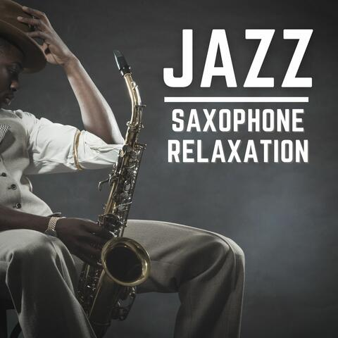 Jazz Saxophone Relaxation: Soothing Sounds of Smooth Jazz for Chillax