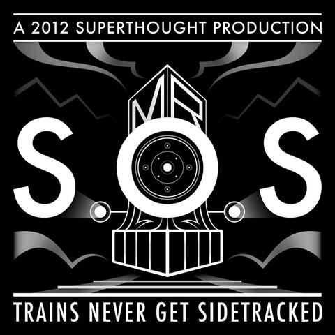 Trains Never Get Sidetracked (Deluxe Edition)
